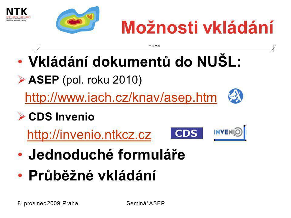 8. prosinec 2009, PrahaSeminář ASEP Možnosti vkládání Vkládání dokumentů do NUŠL:  ASEP (pol.