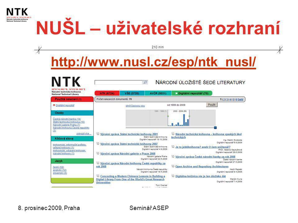 8. prosinec 2009, PrahaSeminář ASEP NUŠL – uživatelské rozhraní 210 mm http://www.nusl.cz/esp/ntk_nusl/