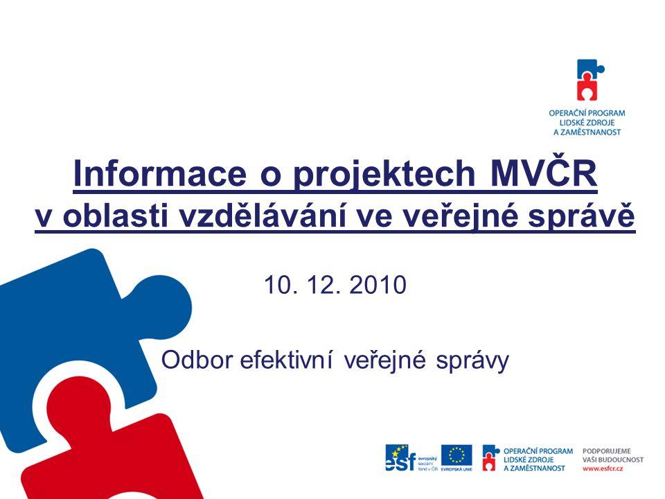 Informace o projektech MVČR v oblasti vzdělávání ve veřejné správě 10.
