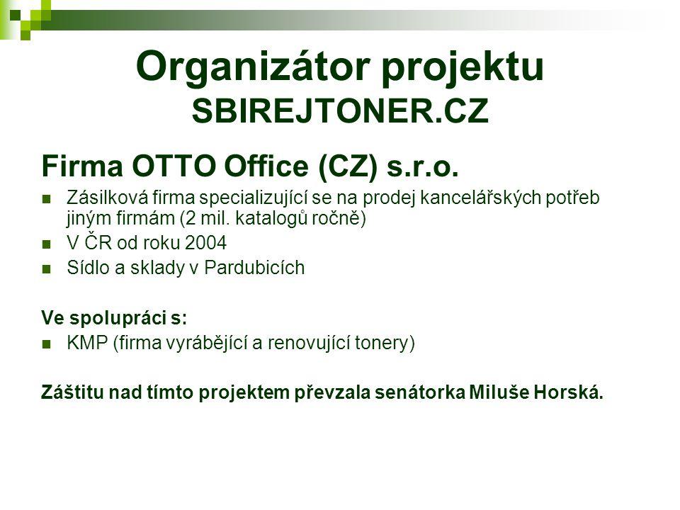 Organizátor projektu SBIREJTONER.CZ Firma OTTO Office (CZ) s.r.o. Zásilková firma specializující se na prodej kancelářských potřeb jiným firmám (2 mil