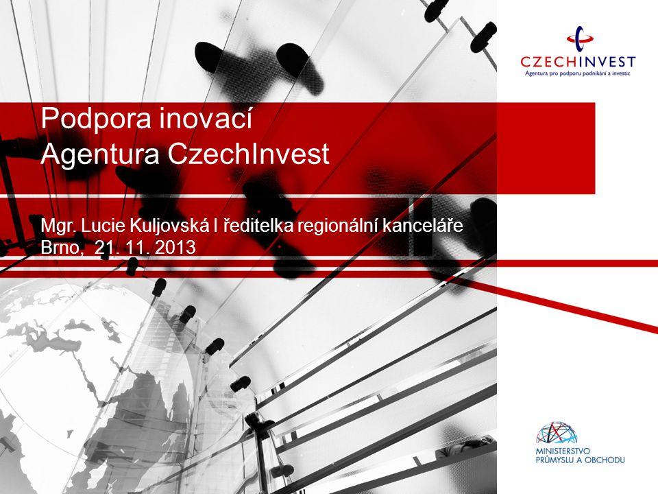 """Podpora inovací Nástroje: -- FINANČNÍ: dotace EU, státní podpora (pobídky) -- NEFINANČNÍ: rozvojové projekty CI, poradenství, semináře, další služby Cíl: podpořit inovace ve firemním sektoru v celém """"životním cyklu firmy Začínající podnikatelProdukční firmaInovativní firmaProexportní firma"""