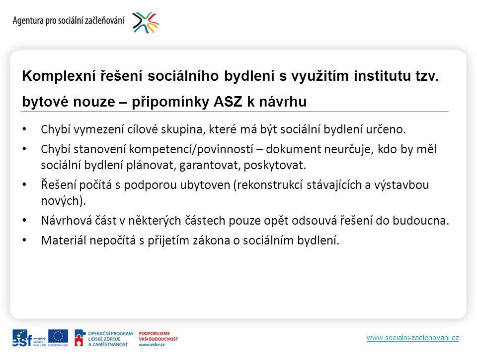 www.socialni-zaclenovani.cz Komplexní řešení sociálního bydlení s využitím institutu tzv.