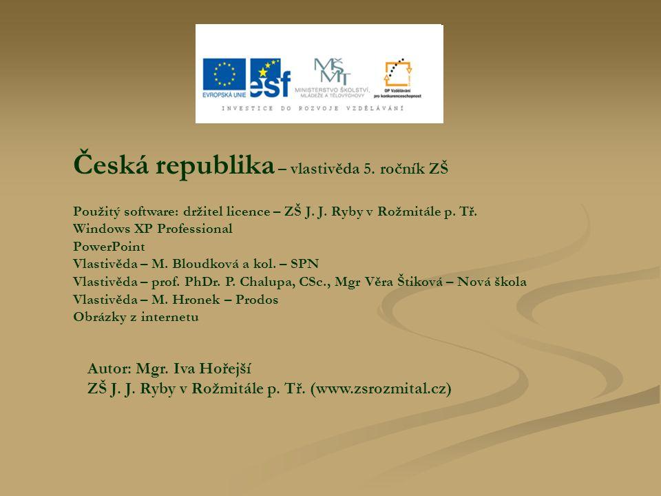 Česká republika – vlastivěda 5.ročník ZŠ Použitý software: držitel licence – ZŠ J.