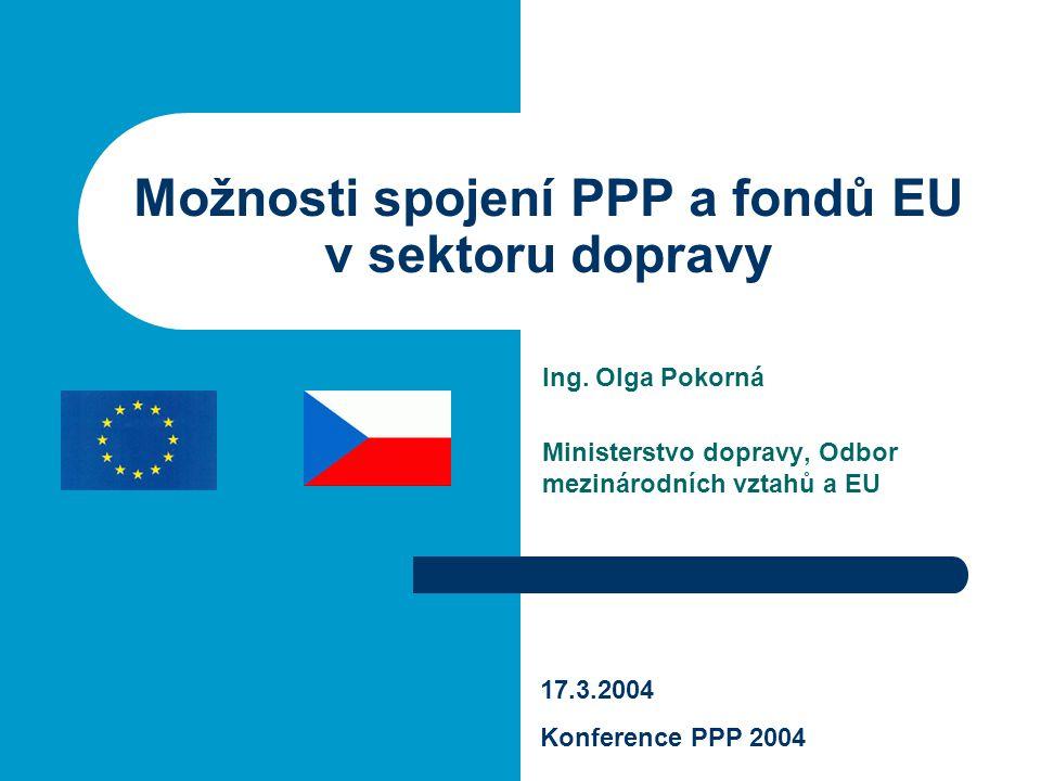 Možnosti spojení PPP a fondů EU v sektoru dopravy Ing.