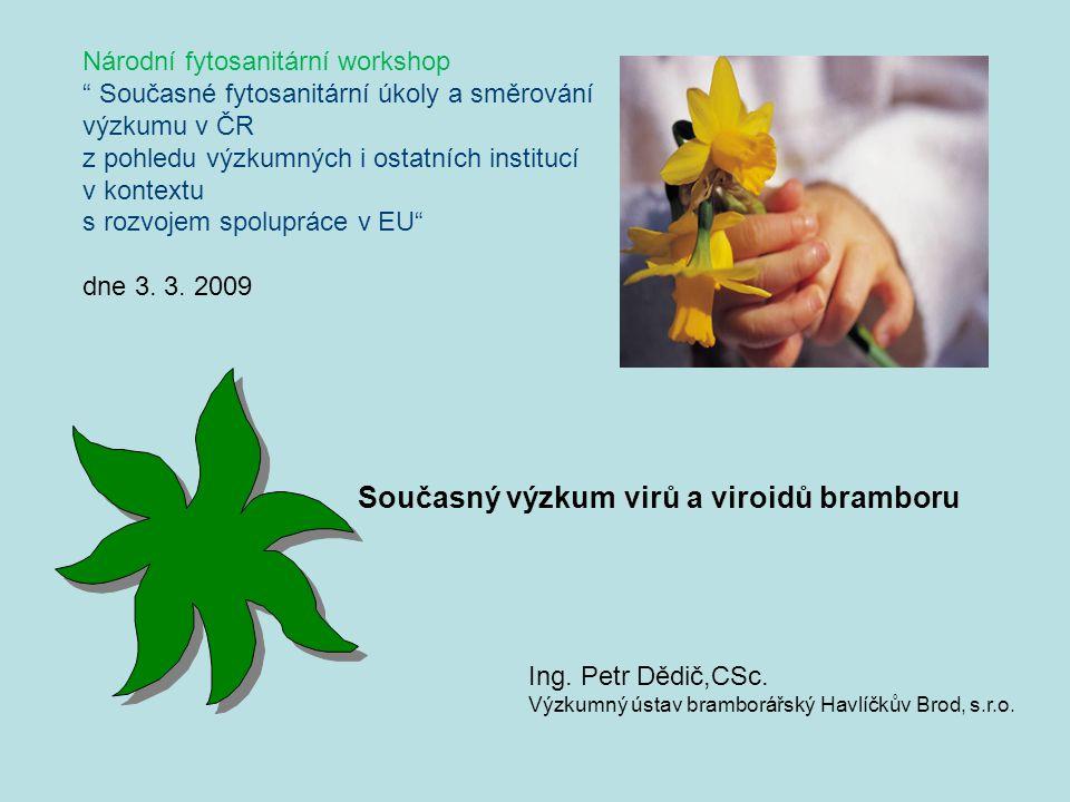 Národní fytosanitární workshop Současné fytosanitární úkoly a směrování výzkumu v ČR z pohledu výzkumných i ostatních institucí v kontextu s rozvojem spolupráce v EU dne 3.