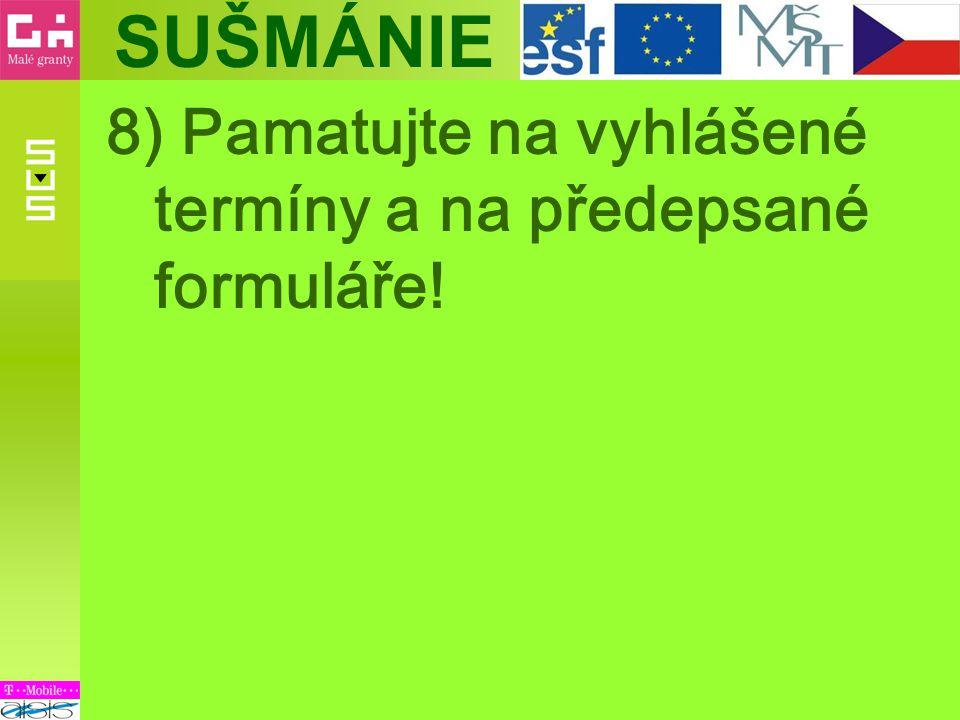 8) Pamatujte na vyhlášené termíny a na předepsané formuláře!