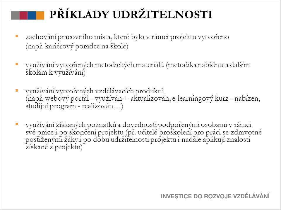 PŘÍKLADY UDRŽITELNOSTI  zachování pracovního místa, které bylo v rámci projektu vytvořeno (např.