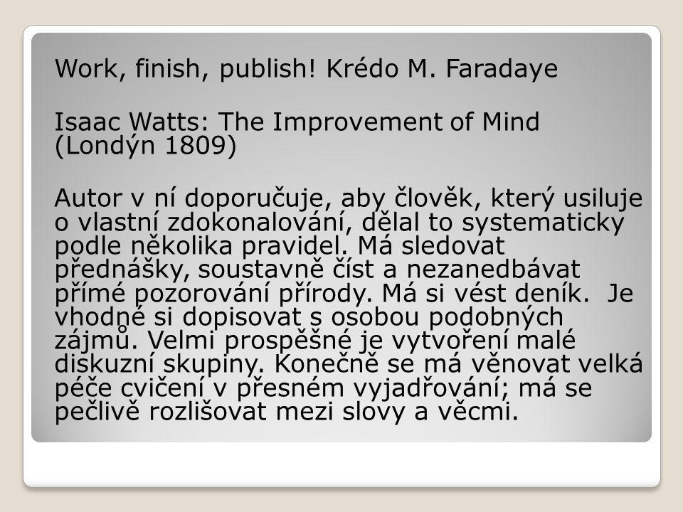 Work, finish, publish. Krédo M.