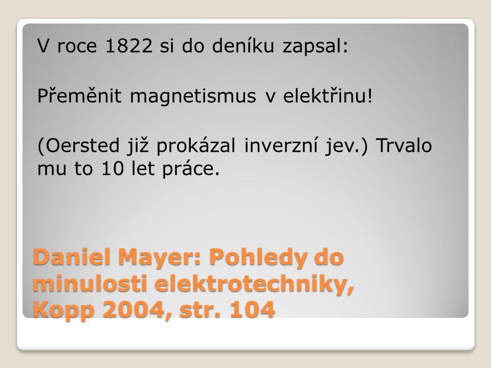 Daniel Mayer: Pohledy do minulosti elektrotechniky, Kopp 2004, str.
