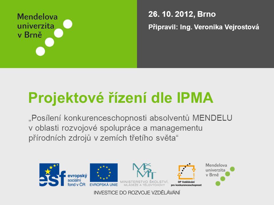 """Projektové řízení dle IPMA """"Posílení konkurenceschopnosti absolventů MENDELU v oblasti rozvojové spolupráce a managementu přírodních zdrojů v zemích t"""