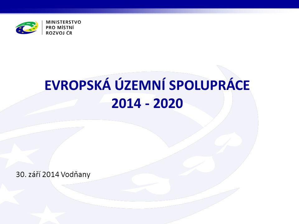 30. září 2014 Vodňany EVROPSKÁ ÚZEMNÍ SPOLUPRÁCE 2014 - 2020