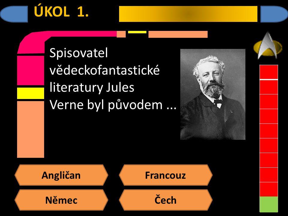 Angličan Němec Francouz Čech ÚKOL 1.