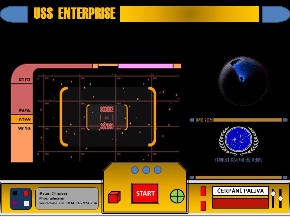 START Status: Cíl nalezen Mise: zahájena Souřadnice cíle :W34.345 N24.234 ČERPÁNÍ PALIVA USS ENTERPRISE