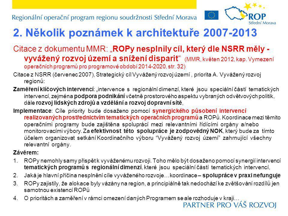 """Citace z dokumentu MMR: """"ROPy nesplnily cíl, který dle NSRR měly - vyvážený rozvoj území a snížení disparit (MMR, květen 2012, kap."""
