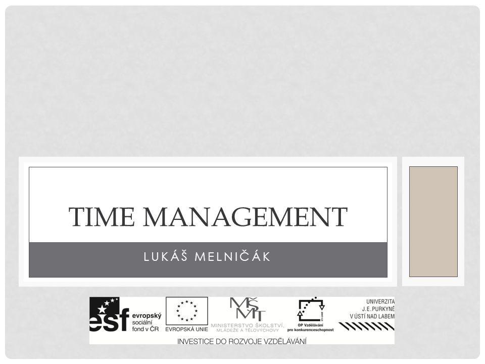 OBSAH Kdo je manažer? Co je time management? Life management Efektivní hospodaření s časem