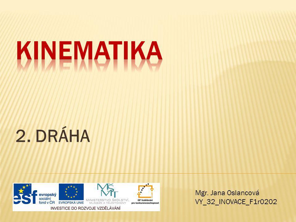 2. DRÁHA Mgr. Jana Oslancová VY_32_INOVACE_F1r0202