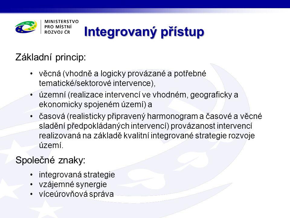 Základní princip: věcná (vhodně a logicky provázané a potřebné tematické/sektorové intervence), územní (realizace intervencí ve vhodném, geograficky a