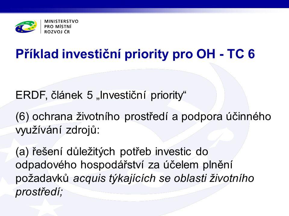 """ERDF, článek 5 """"Investiční priority"""" (6) ochrana životního prostředí a podpora účinného využívání zdrojů: (a) řešení důležitých potřeb investic do odp"""