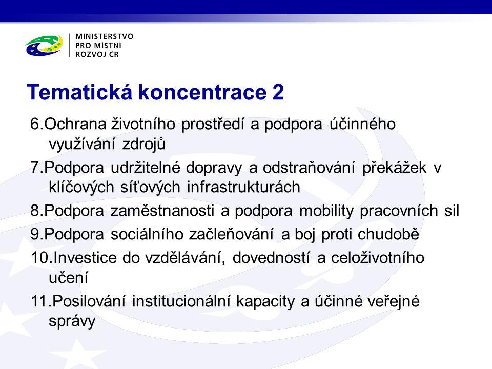 Tematická koncentrace 2 6.Ochrana životního prostředí a podpora účinného využívání zdrojů 7.Podpora udržitelné dopravy a odstraňování překážek v klíčo