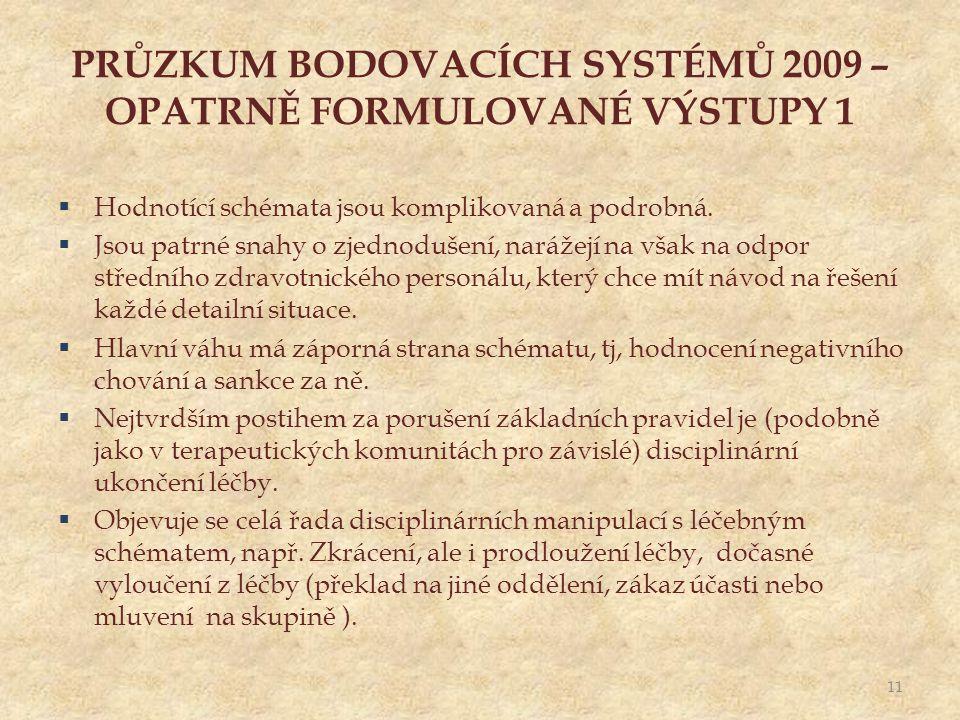 PRŮZKUM BODOVACÍCH SYSTÉMŮ 2009 – OPATRNĚ FORMULOVANÉ VÝSTUPY 1  Hodnotící schémata jsou komplikovaná a podrobná.