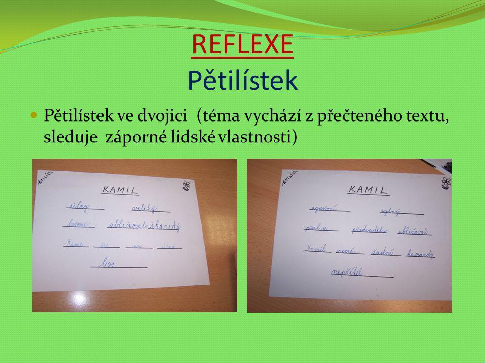 REFLEXE Pětilístek Pětilístek ve dvojici (téma vychází z přečteného textu, sleduje záporné lidské vlastnosti)