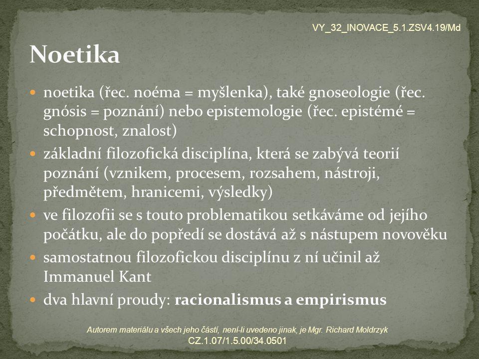 1.Co znamená pojem noetika. 2. Jmenuj 2 hlavní proudy noetické filozofie 17.