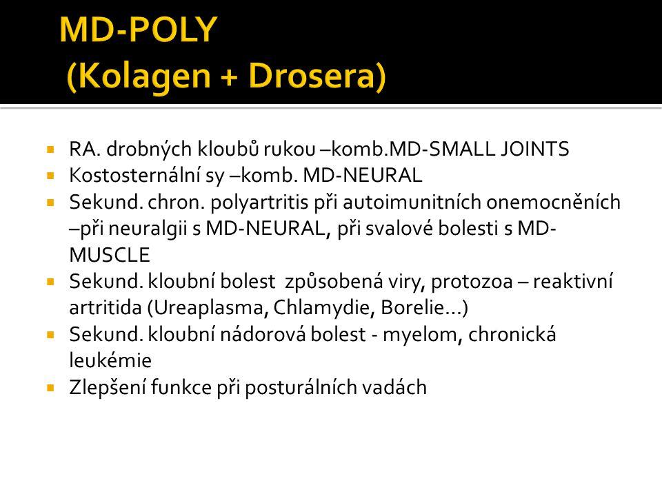  RA. drobných kloubů rukou –komb.MD-SMALL JOINTS  Kostosternální sy –komb. MD-NEURAL  Sekund. chron. polyartritis při autoimunitních onemocněních –