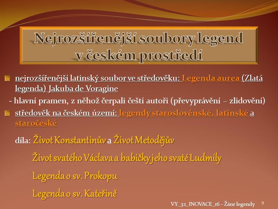 nejrozšířenější latinský soubor ve středověku: Legenda aurea (Zlatá legenda) Jakuba de Voragine - hlavní pramen, z něhož čerpali čeští autoři (převypr