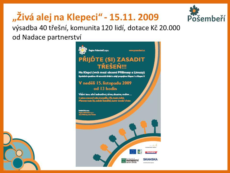 """""""Živá alej na Klepeci"""" - 15.11. 2009 výsadba 40 třešní, komunita 120 lidí, dotace Kč 20.000 od Nadace partnerství"""