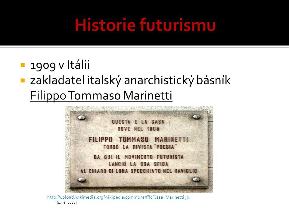  1909 v Itálii  zakladatel italský anarchistický básník Filippo Tommaso Marinetti http://upload.wikimedia.org/wikipedia/commons/f/fc/Casa_Marinetti.jp (17.