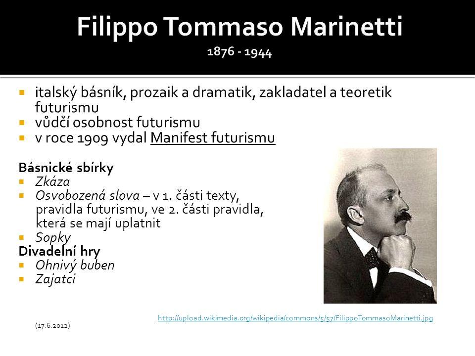  italský básník, prozaik a dramatik, zakladatel a teoretik futurismu  vůdčí osobnost futurismu  v roce 1909 vydal Manifest futurismu Básnické sbírky  Zkáza  Osvobozená slova – v 1.