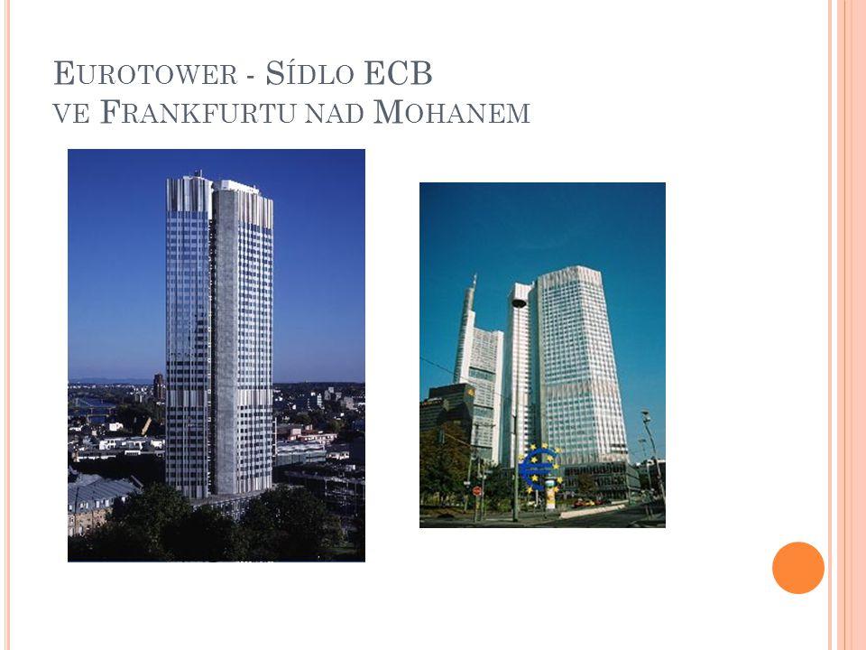 E UROTOWER - S ÍDLO ECB VE F RANKFURTU NAD M OHANEM