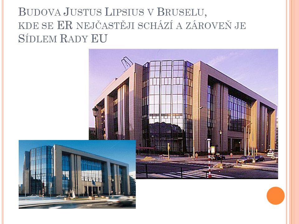R ADA EU hl.sídlo v Bruselu zastupuje zájmy člen.
