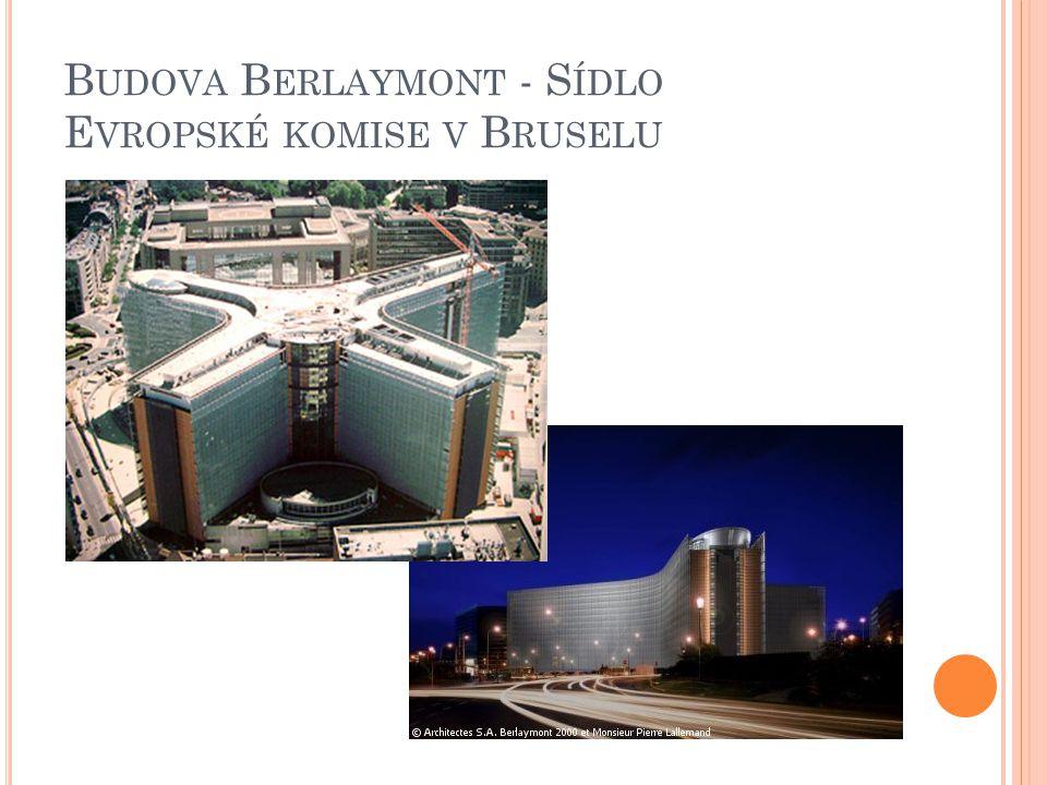 B UDOVA B ERLAYMONT - S ÍDLO E VROPSKÉ KOMISE V B RUSELU