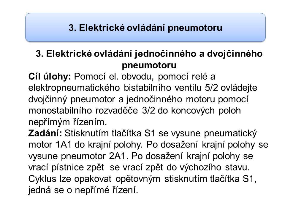Použité prvky: -Dvojčinný přímočarý pneumotor se řízeným tlumením v krajních polohách - Jednočinný přímočarý pneumotor s vratnou pružinou -5/2 bistabilní elektropneumatický rozvaděč -3/2 monostabilní rozvaděč -Elektrický spínač – tlačítko -Elektromagnetické relé K1; K2; K3 -Elektromagnetický jazýčkový snímač 1B2; 2B2 3.