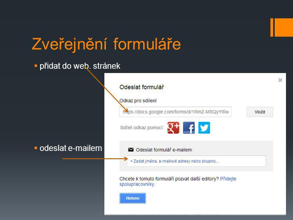 Zveřejnění formuláře  přidat do web. stránek  odeslat e-mailem