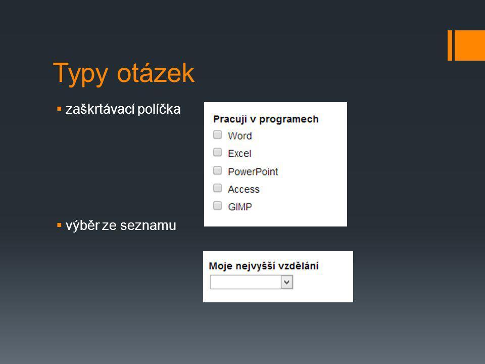 Typy otázek  zaškrtávací políčka  výběr ze seznamu