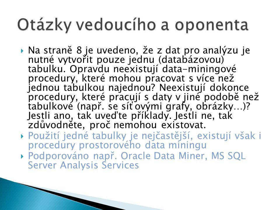  Na straně 8 je uvedeno, že z dat pro analýzu je nutné vytvořit pouze jednu (databázovou) tabulku.