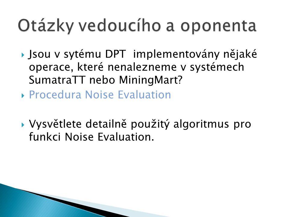  Jsou v sytému DPT implementovány nějaké operace, které nenalezneme v systémech SumatraTT nebo MiningMart.