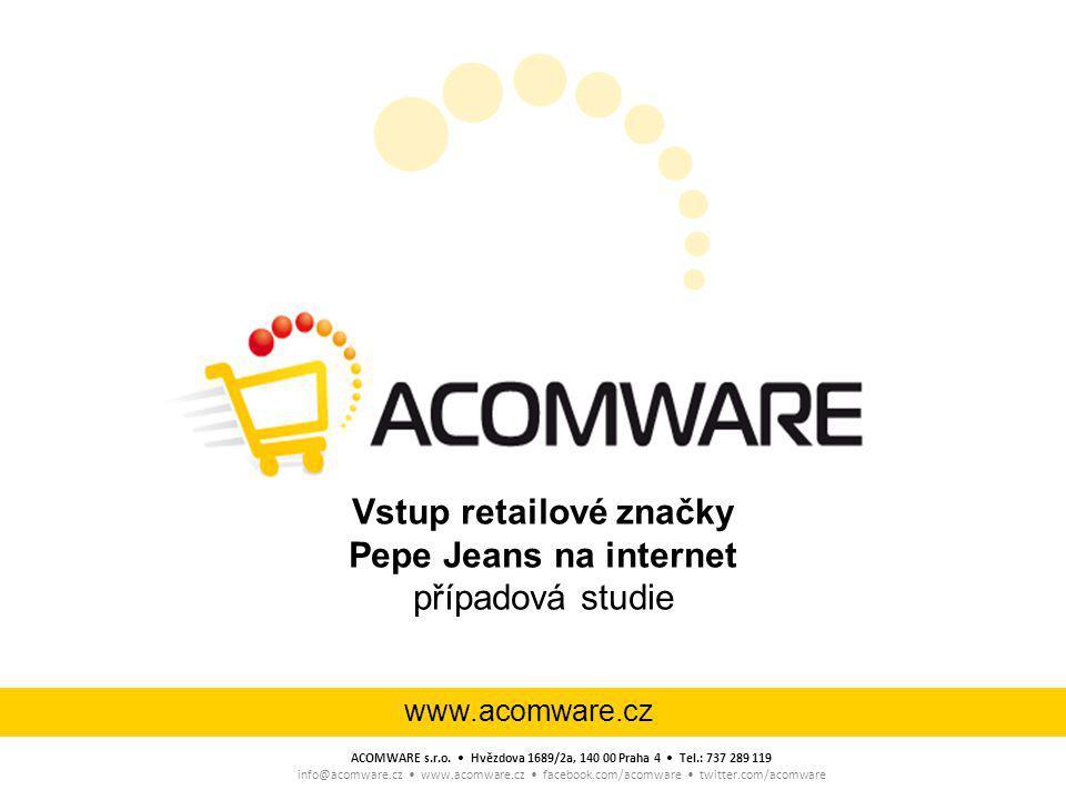www.acomware.cz ACOMWARE s.r.o. Hvězdova 1689/2a, 140 00 Praha 4 Tel.: 737 289 119 info@acomware.cz www.acomware.cz facebook.com/acomware twitter.com/