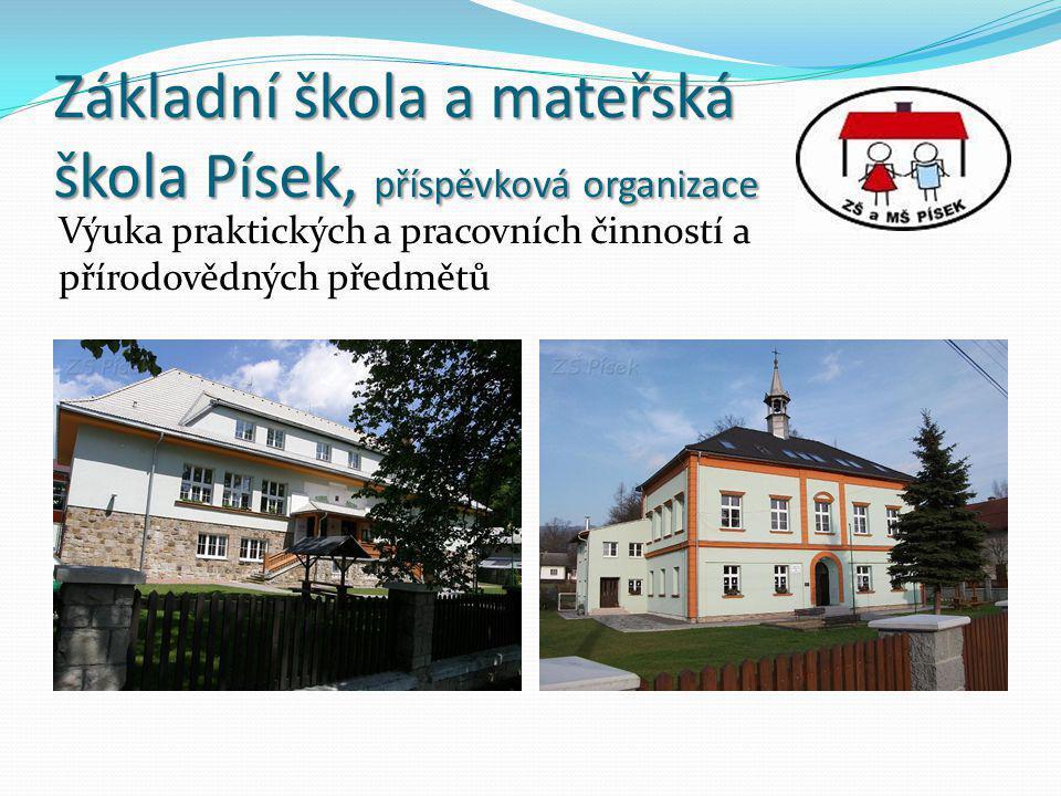 Základní škola a mateřská škola Písek, příspěvková organizace Výuka praktických a pracovních činností a přírodovědných předmětů