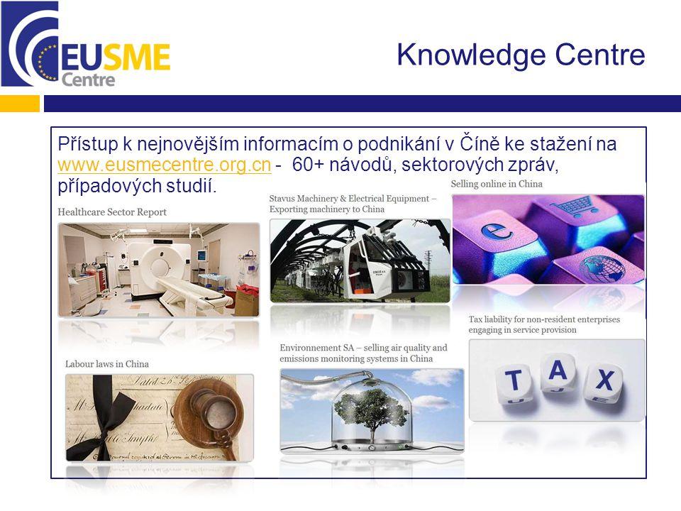 Knowledge Centre Přístup k nejnovějším informacím o podnikání v Číně ke stažení na www.eusmecentre.org.cn - 60+ návodů, sektorových zpráv, případových studií.