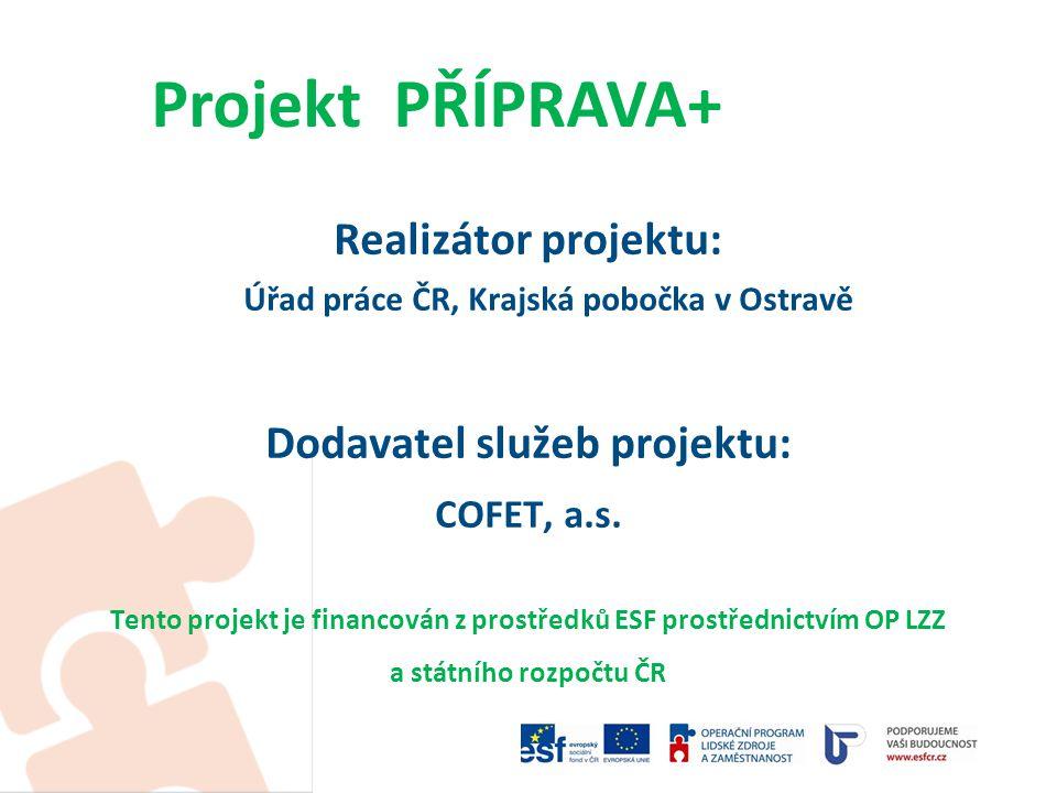 Realizace projektu Doba realizace projektu je nastavena na 24 měsíců, a to od 1.