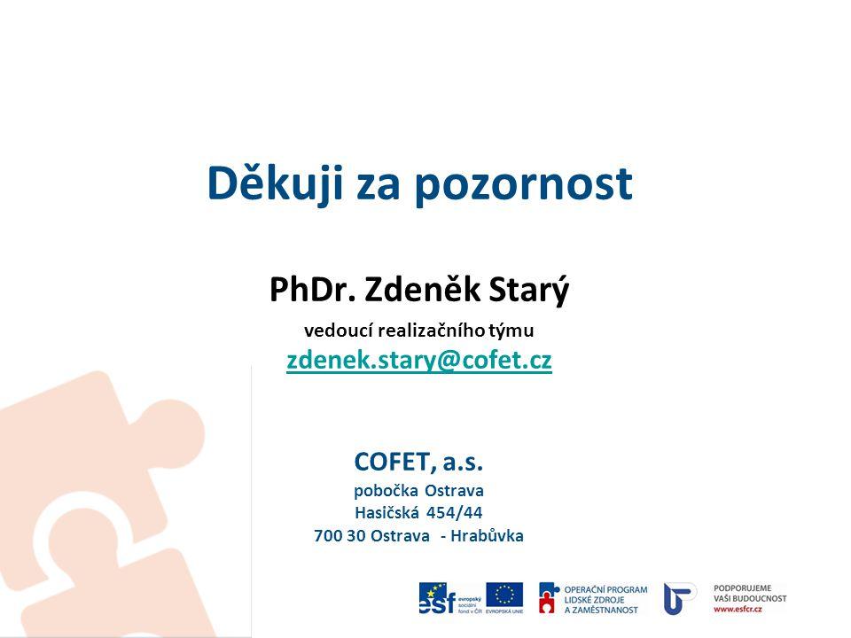 Děkuji za pozornost PhDr. Zdeněk Starý vedoucí realizačního týmu zdenek.stary@cofet.cz COFET, a.s.