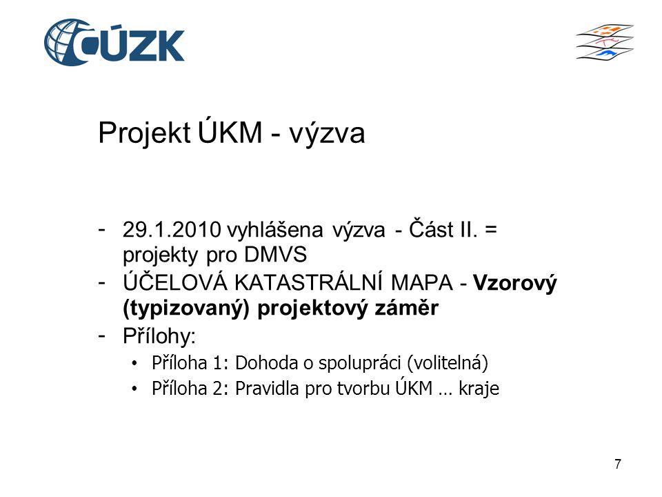 8 Vzorový projektový záměr - ÚKM je tvořena vektorizovaným obrazem KM vedeným na plastové fólii (analogové mapy).