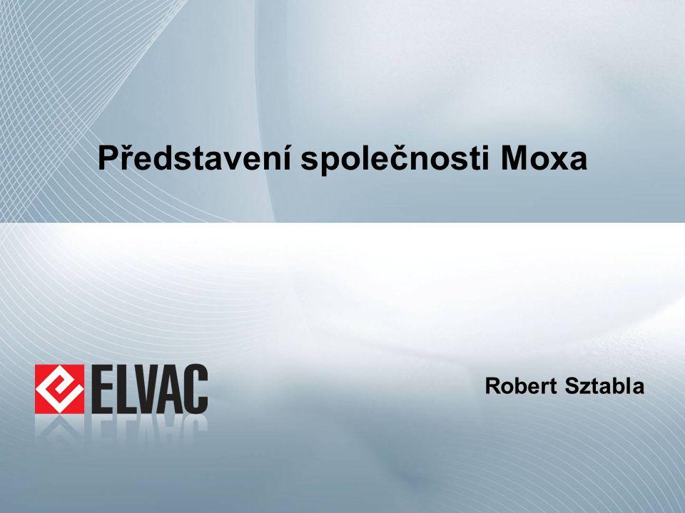 Představení společnosti Moxa Robert Sztabla