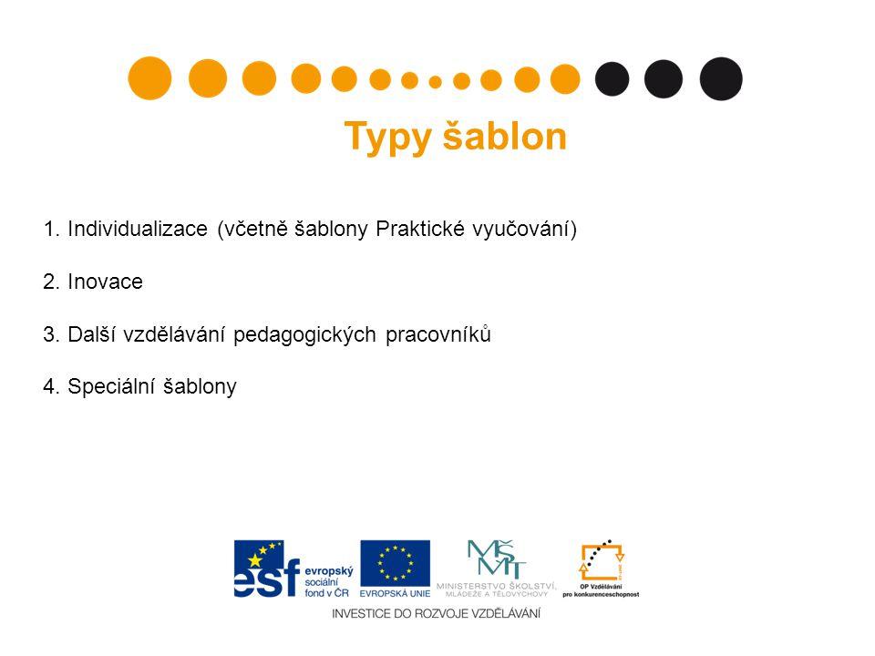 Typy šablon 1.Individualizace (včetně šablony Praktické vyučování) 2.