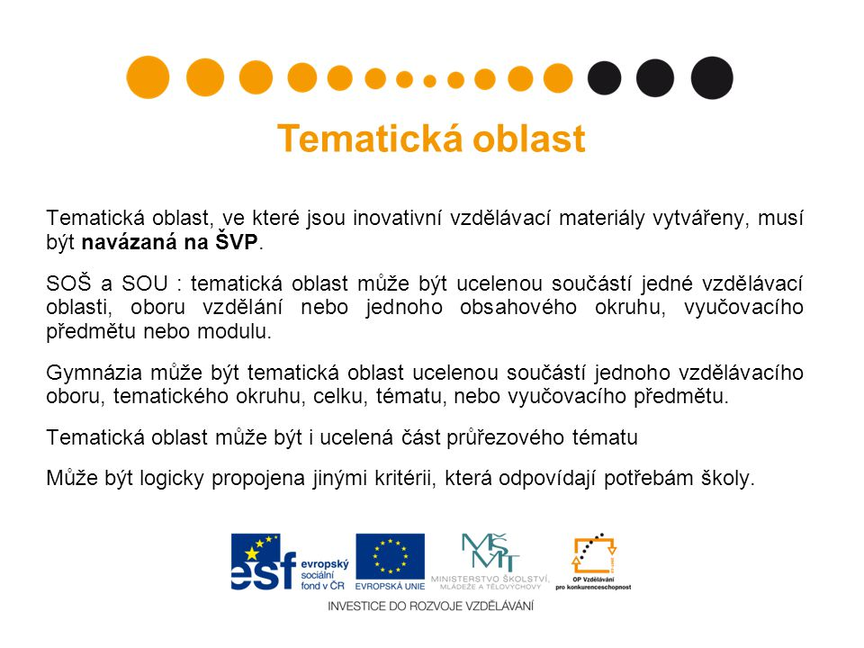 Tematická oblast Tematická oblast, ve které jsou inovativní vzdělávací materiály vytvářeny, musí být navázaná na ŠVP.