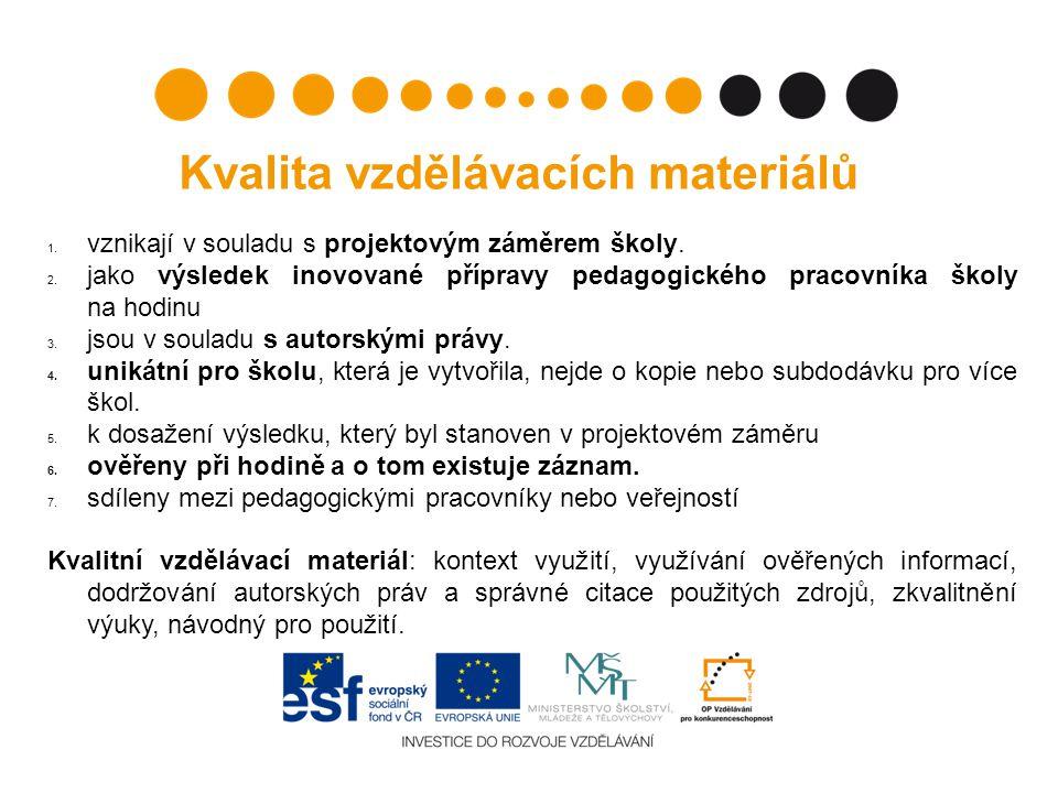 Kvalita vzdělávacích materiálů 1.vznikají v souladu s projektovým záměrem školy.