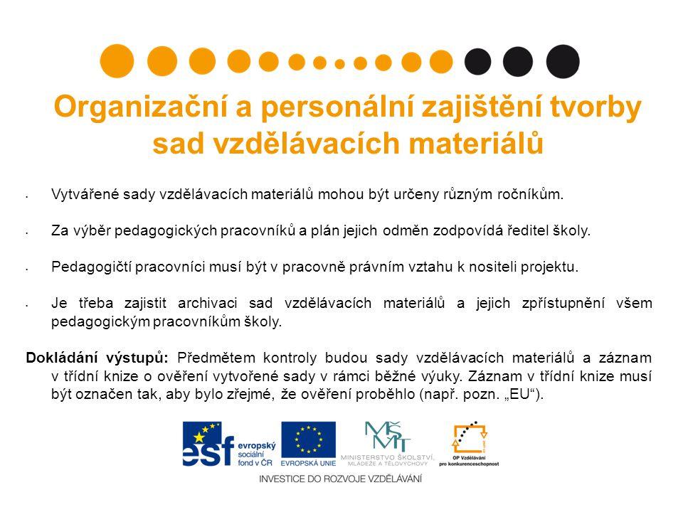 Organizační a personální zajištění tvorby sad vzdělávacích materiálů Vytvářené sady vzdělávacích materiálů mohou být určeny různým ročníkům.